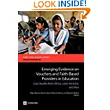Emerging Evidence on Vouchers and Faith-Based Providers in Education: Case Studies from Africa, Latin America,...