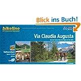 Bikeline Via Claudia Augusta: Von der Donau über die Alpen an die Adria, 800 km, Radtourenbuch 1 : 75 000, wetterfest...