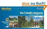 Bikeline Via Claudia Augusta: Von der Donau �ber die Alpen an die Adria, 800 km, Radtourenbuch 1 : 75 000, wetterfest/rei�fest, GPS-Tracks-Download
