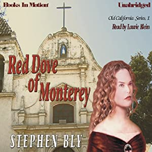 Red Dove of Monterey: Old California Series, Book 1 | [Stephen Bly]