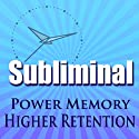 Power Memory Subliminal: Higher Brain Memory & Retention, De-clutter The Mind Brainwave Therapy, Binaural Meditation  by Subliminal Hypnosis Narrated by Joel Thielke