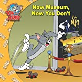 img - for Tom and Jerry: Now Museum, Now You Don't book / textbook / text book