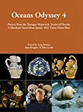 Oceans Odyssey 4. Pottery from the Tortugas Shipwreck, Straits of Florida: A Merchant Vessel from Spain's 1622 Tierra Firme Fleet