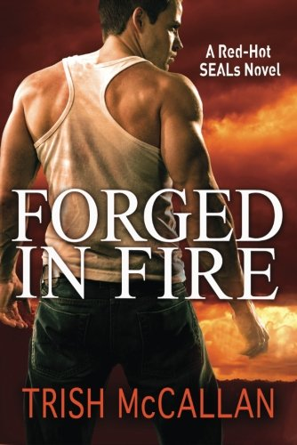Image of Forged in Fire (A Red-Hot SEALs Novel)