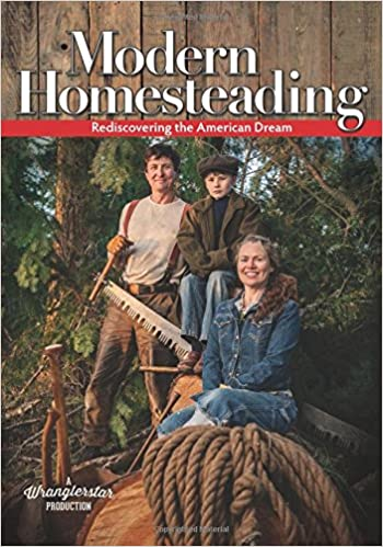 Modern Homesteading: Rediscovering the American Dream - Survival Books and Guides