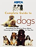 img - for ASPCA Complete Guide to Dogs (Aspc Complete Guide to) by Sheldon Gerstenfeld (1999-09-01) book / textbook / text book