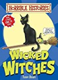 Terry Deary Wicked Witches (Horrible Histories Handbooks)