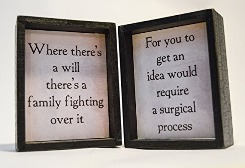 Primitive Two Side Decor Wood Sign (For You To Get An Idea Would Require A Surgical Process)(Where There'S A Will There'S A Family Fight Ing Over It) front-979634