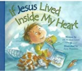 img - for If Jesus Lived Inside My Heart BRDBK Edition by Lord, Jill Roman published by Candy Cane Pr (2007) BoardBook book / textbook / text book