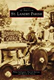 img - for St. Landry Parish (Images of America (Arcadia Publishing)) book / textbook / text book