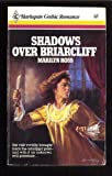 Shadows Over Briarcliff (Harlequin Gothic, No. 11) (Gothic Category Romances) (0373320116) by Marilyn Ross