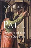 Paul, Apostle of the Heart Set Free (1842270273) by Bruce, Frederick Fyvie
