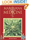 Marijuana Medicine: A World Tour of the Healing and Visionary Powers of Cannabis
