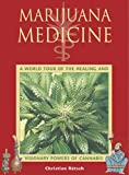 Marijuana Medicine: A World Tour of the Healing and Visionary Powers of Cannabis (0892819332) by Rätsch, Christian
