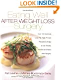 Eating Well After Weight Loss Surgery: Over 140 Delicious Low-Fat High-Protein Recipes to Enjoy in the Weeks, Months and Years After Surger