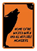"Reflective Aluminum Sign ""Home Of The Wicked Witch And All Her Little Monsters"" 7"" x 10"" by Petka Signs"