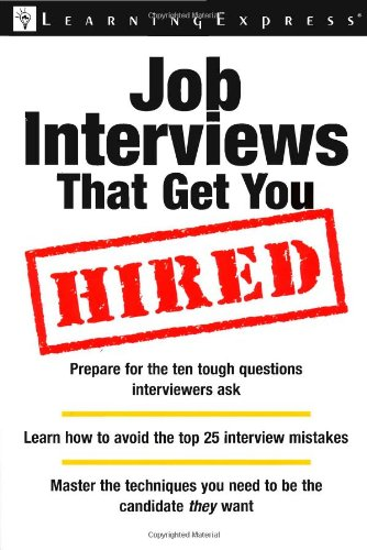 Job Interviews That Get You Hired (Workplace Skills and Career Tools)