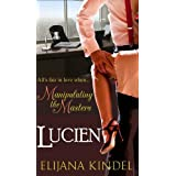 Lucien (Book 1 in Romantic Comedy Series: Manipulating the Masters)