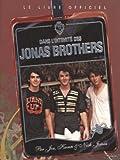 echange, troc Laura Morton - Dans l'intimité des Jonas Brothers : Le livre officiel
