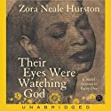 Their Eyes Were Watching God (       UNABRIDGED) by Zora Neale Hurston Narrated by Ruby Dee