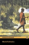 World Folktales (Penguin Longman Penguin Readers)