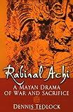 Rabinal Achi: A Mayan Drama of War and Sacrifice (0195139755) by Tedlock, Dennis
