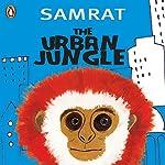 The Urban Jungle |  Samrat