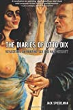the diaries of otto dix: reflections on sex, painting and nazi germany