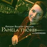 Baroque Recorder Concertos Pamela Thorby