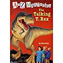 A to Z Mysteries: The Talking T. Rex Audiobook by Ron Roy Narrated by David Pittu
