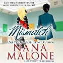 MisMatch: A Humorous Contemporary Romance, Love Match (       UNABRIDGED) by Nana Malone Narrated by Traci Odom