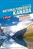 Nationalparkroute Kanada: Die legendäre Route durch Alberta und BC