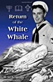 Return of the White Whale