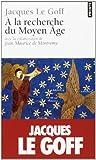 a la recherche du moyen age (2020860503) by Le Goff, Jacques