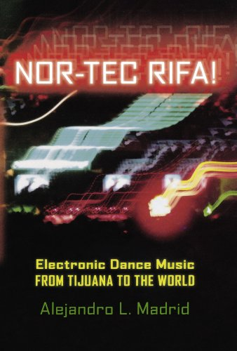 Nor-tec Rifa!: Electronic Dance Music from Tijuana to the...