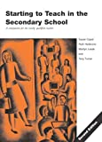 img - for Starting to Teach in the Secondary School: A Companion for the Newly Qualified Teacher (Learning to Teach Subjects in the Secondary School) book / textbook / text book