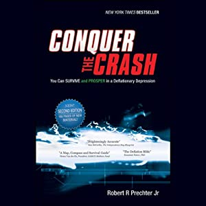 Conquer the Crash: You Can Survive and Prosper in a Deflationary Depression, 2nd Edition | [Robert R. Prechter]
