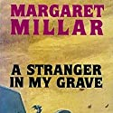 A Stranger in My Grave (       UNABRIDGED) by Margaret Millar Narrated by Jennifer Bradshaw