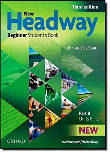 New Headway Beginner: Student's Book B 3rd Edition (New Headway Third Edition)
