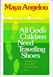 All God's Children Need Traveling Shoes (0394521439) by Angelou, Maya