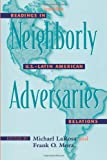 img - for Neighborly Adversaries: Readings in U.S.-Latin American Relations book / textbook / text book