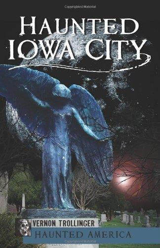 Haunted Iowa City (IA) (Haunted America)