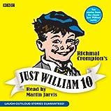 Richmal Crompton Just William: Volume 10: v. 10 (BBC Audio)