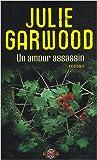 echange, troc Julie Garwood - Un amour assassin