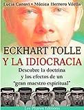 """Eckhart Tolle y la idiocracia: Descubre la doctrina y los efectos de """"un gran maestro espiritual"""""""