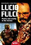 Lucio Fulci - Poetry and cruelty in t...
