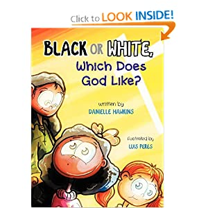Black Or White, Which Does God Like? Danielle Hawkins and Luis Peres