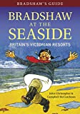 Bradshaws Guide: Bradshaw at the Seaside