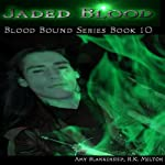 Jaded Blood: Blood Bound, Book 10 (       UNABRIDGED) by Amy Blankenship Narrated by John Davis