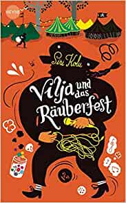 Vilja und das Räuberfest: Siri Kolu: 9783453267633: Amazon.com: Books